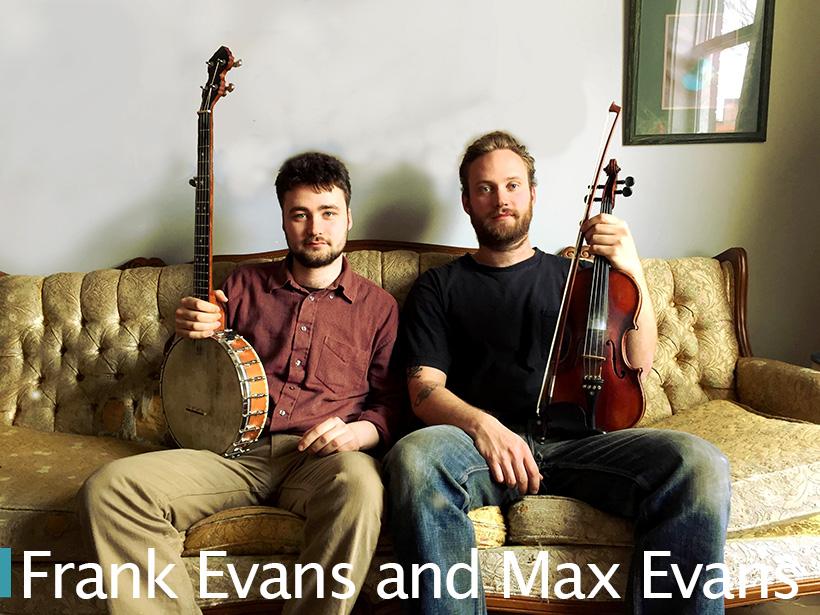 Frank & Max Evans